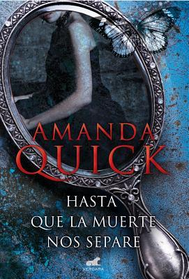 Hasta que la muerte nos separe by Amanda Quick