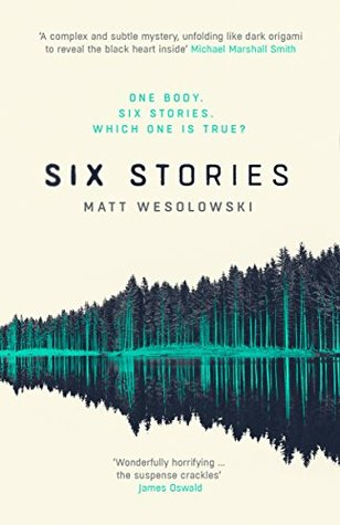 Six Stories by Matt Wesolowski