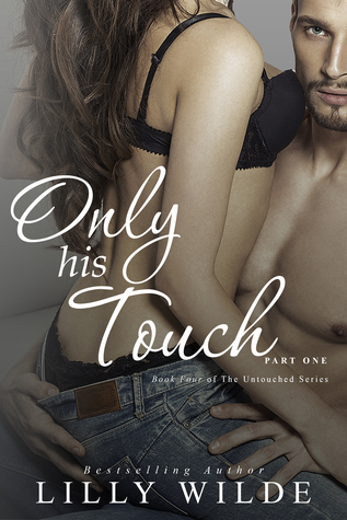 Only His Touch: Part One (The Untouched Series, #4)