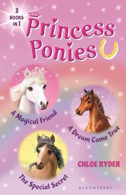 Princess Ponies Bind-up Books 1-3: A Magical Friend, A Dream Come True, and The Special Secret