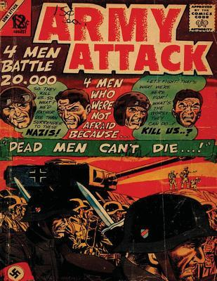 Army Attack: Volume 39 Dead Men Can't Die...!: History Comic Books, Comic Book, Ww2 Historical Fiction, WWII Comic, Army Attack