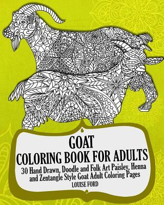 Goat Coloring Book for Adults: 30 Hand Drawn, Doodle and Folk Art Paisley, Henna and Zentangle Style Goat Coloring Pages