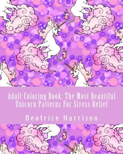 Adult Coloring Book: The Most Beautiful Unicorn Patterns For Stress Relief: Elegant Unicorns, Elephants, Butterflies, Peacock Designs and Other ... Fun and Stress Relief (Adult Coloring Books)