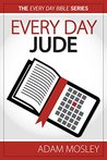 Every Day Jude (The Every Day Bible Book 65)