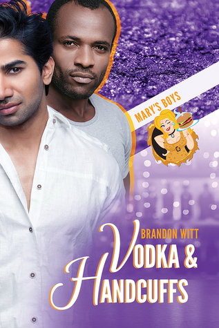 Release Day Review: Vodka and Handcuffs by Brandon Witt