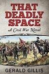 That Deadly Space: A Civil War Novel