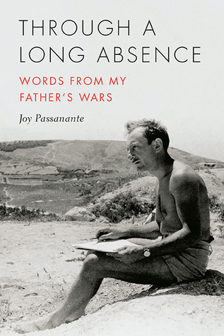 Through a Long Absence: Words from My Father's Wars