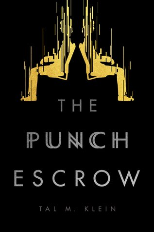 {Tour} The Punch Escrow by Tal M. Klein (Author Interview & a Giveaway!)