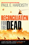 Reconciliation for the Dead by Paul E. Hardisty