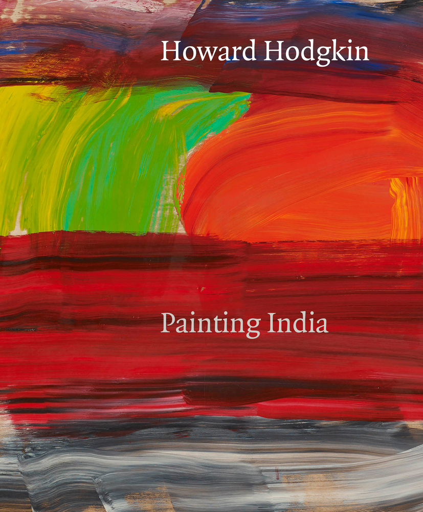 Howard Hodgkin: Painting India