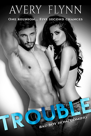 Trouble (Bad Boy Homecoming, #2)