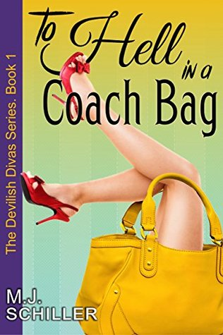To Hell in a Coach Bag by M.J. Schiller