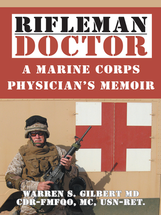 Rifleman/Doctor: A Marine Corps Physician's Memoir