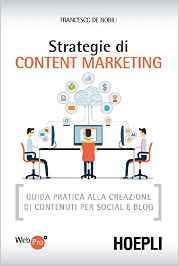 Strategie di content marketing. Guida pratica alla realizzazione di contenuti per social e blog