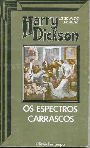 Harry Dickson 3 - Os Espectros Carrascos