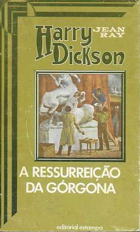Harry Dickson 6 - A Ressureição da Górgona