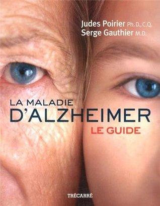 La Maladie d'Alzheimer: Le guide