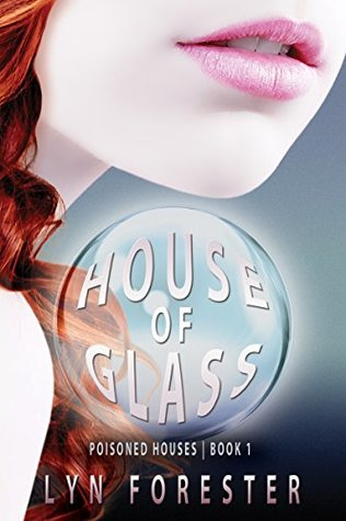 House of Glass (Poisoned Houses, #1)