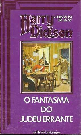 Harry Dickson 17 - O Fantasma do Judeu Errante