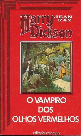 Harry Dickson 18 - O vampiro dos Olhos Vermelhos
