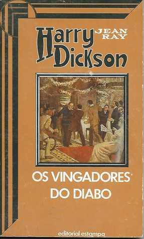 Harry Dickson 19 - Os Vingadores do Diabo