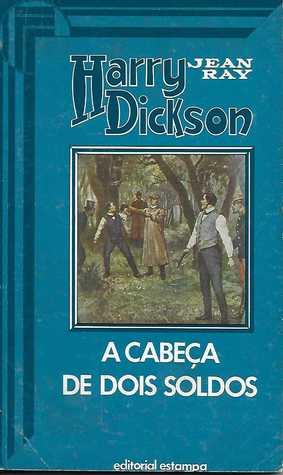 Harry Dickson 20 - A Cabeça de Dois Soldos