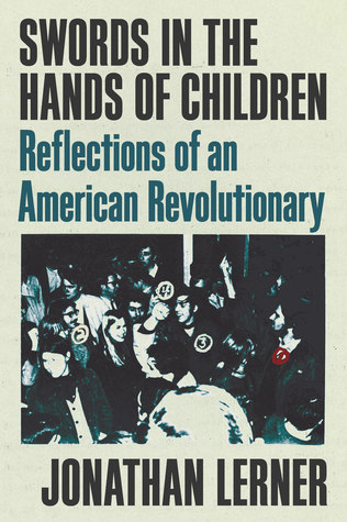 Swords in the Hands of Children: Reflections of an American Revolutionary