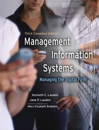Management Information Systems: Managing the Digital Firm, Third Canadian Edition (3rd Edition)