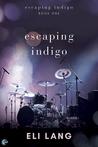 Escaping Indigo by Eli Lang