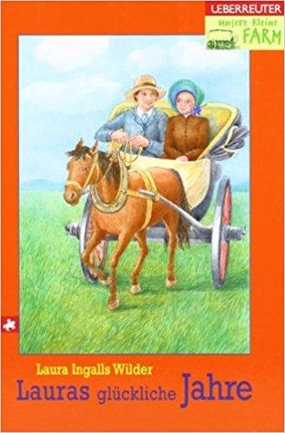 Lauras glückliche Jahre (Unsere kleine Farm, #8)