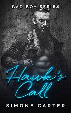 Hawk's Call (Bad Boy #1) by Simone Carter