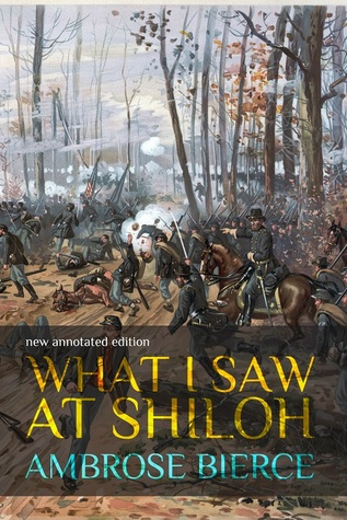 What I Saw at Shiloh by Ambrose Bierce