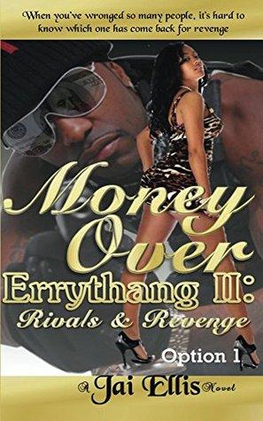 Money Over Errythang 2 (Option 1): Rivals & Revenge