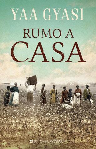 Rumo a Casa by Yaa Gyasi