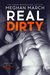 Real Dirty (Real Dirty Duet, #1)