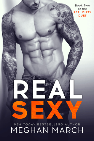 Real Sexy (Real Dirty Duet, #2)
