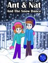 Ant & Nat And The Snow Dance