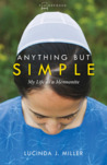 Anything But Simple by Lucinda J. Miller