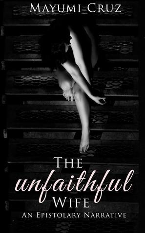 The Unfaithful Wife by Mayumi Cruz