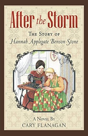 After the Storm: The Story of Hannah Applegate Benson Stone Download Free PDF
