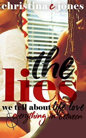 The Lies: The Lies We Tell About Life, Love, and Everything in Between