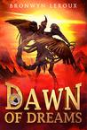 Dawn of Dreams by Bronwyn Leroux
