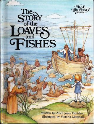 The Story of the Loaves and Fishes (An Alice in Bibleland Storybook)