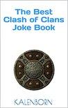 The Best Clash of Clans Joke Book by Travis Kalenborn