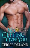 No Getting Over You (7 Brides for 7 SEALs Book 2)