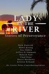 Lady by the River: Stories of Perseverance