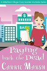 Paying Back The Dead (A Millerfield Village Cozy Murder Mysteries Series 3)