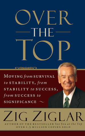 Over the Top: Moving from Survival to Stability, from Stability to Success, from Success to Significance