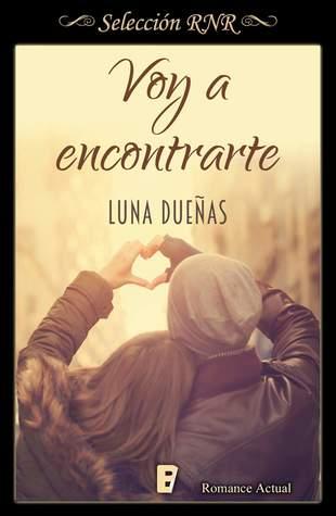 Voy a encontrarte by Luna Dueñas Jaut