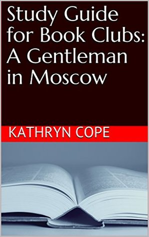 study guide for book clubs a gentleman in moscow by kathryn cope rh goodreads com book study guidelines book study guides for kids
